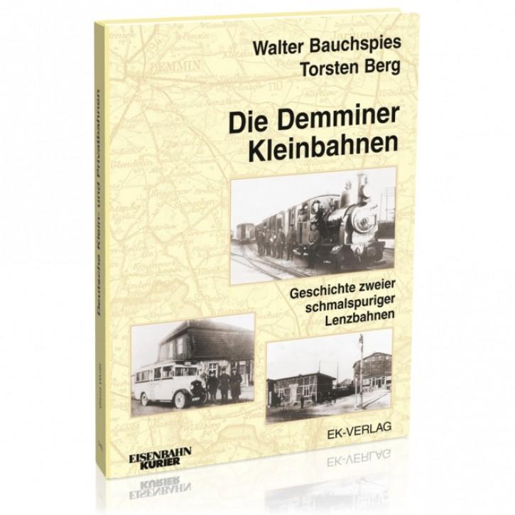 Die Demminer Kleinbahnen. Walter Bauchspies & Torsten Berg