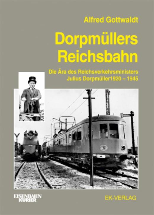 Dorpmüllers Reichsbahn. Alfred Gottwaldt