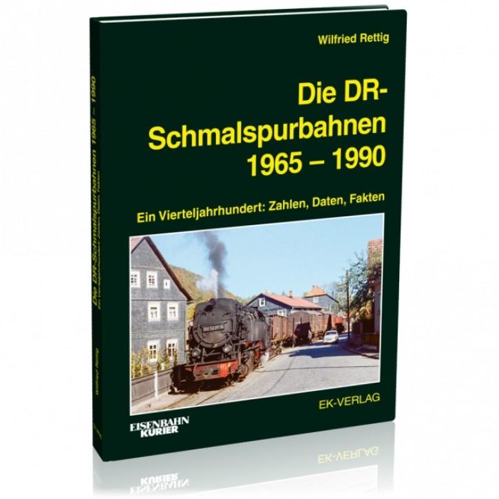 Die DR-Schmalspurbahnen 1965 bis 1990. Ein Vierteljahrhundert: Zahlen, Daten, Fakten. Wilfried Rettig