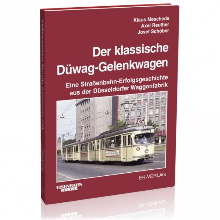 Der klassische Düwag-Gelenkwagen. Eine Straßenbahn-Erfolgsgeschichte aus der Düsseldorfer Waggonfabrik. Klaus Meschede, Axel Reuther & Josef Schöber