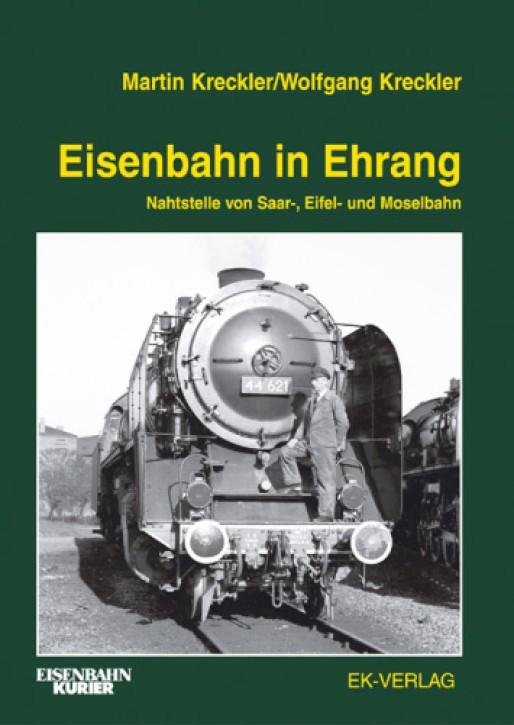 Eisenbahn in Ehrang. Nahtstelle von Saar-, Eifel- und Moselbahn. Martin & Wolfgang Kreckler