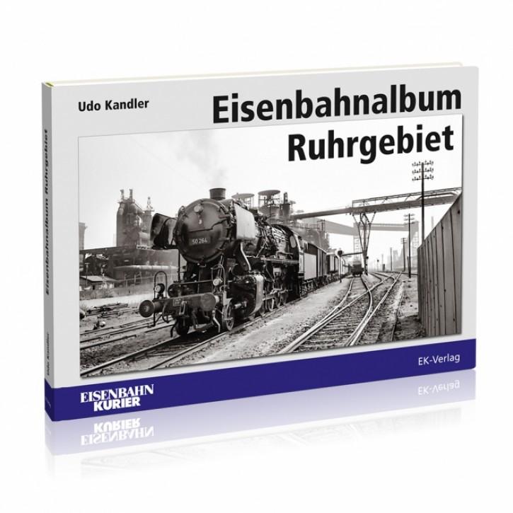 Eisenbahnalbum Ruhrgebiet. Udo Kandler