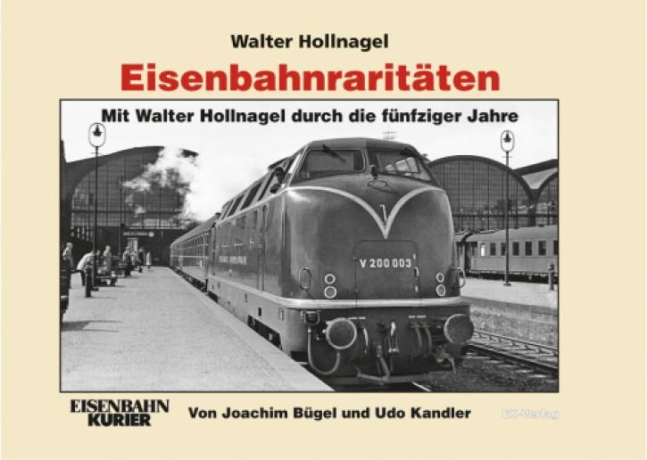 Eisenbahnraritäten Band 3. Mit Walter Hollnagel durch die fünfziger Jahre. Joachim Bügel und Udo Kandler