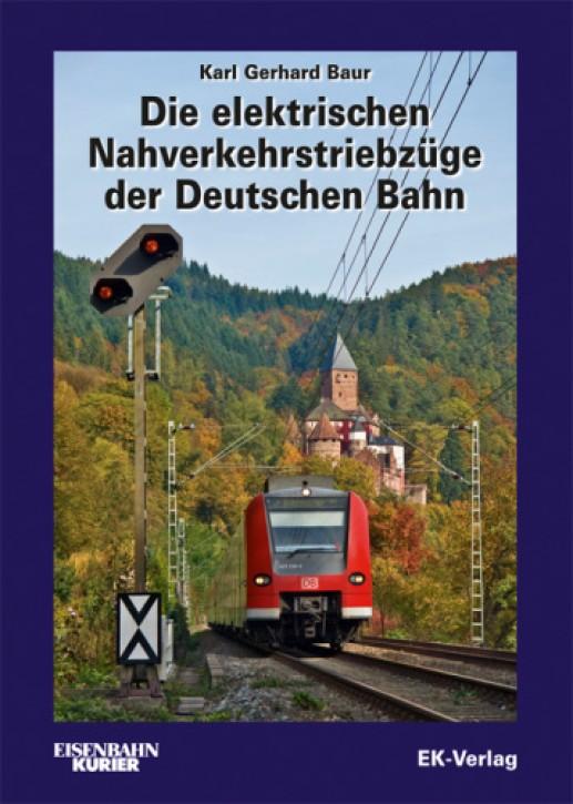 Die elektrischen Nahverkehrstriebzüge der Deutschen Bahn. Karl Gerhard Baur