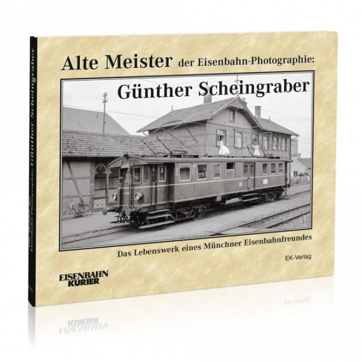 Alte Meister der Eisenbahn-Photographie: Günther Scheingraber. Ernst-Andreas Weigert