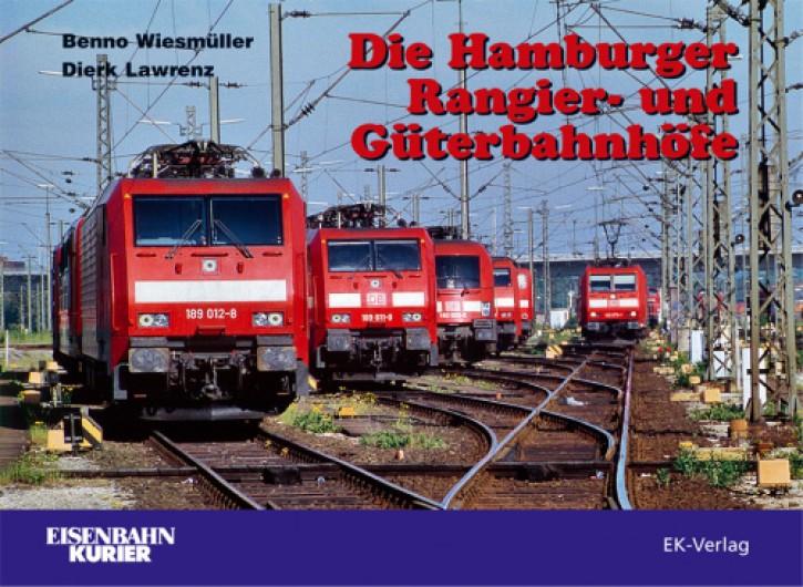 Hamburger Rangier- und Güterbahnhöfe. Benno Wiesmüller & Dierk Lawrenz