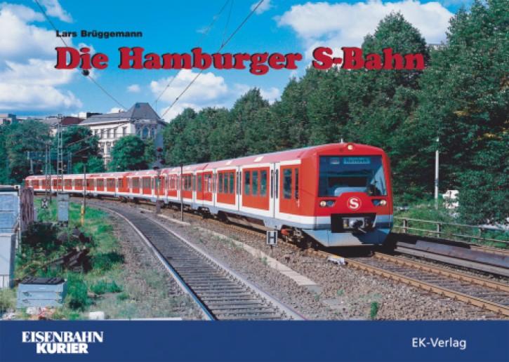 Die Hamburger S-Bahn. Von den Anfängen bis heute. Lars Brüggemann