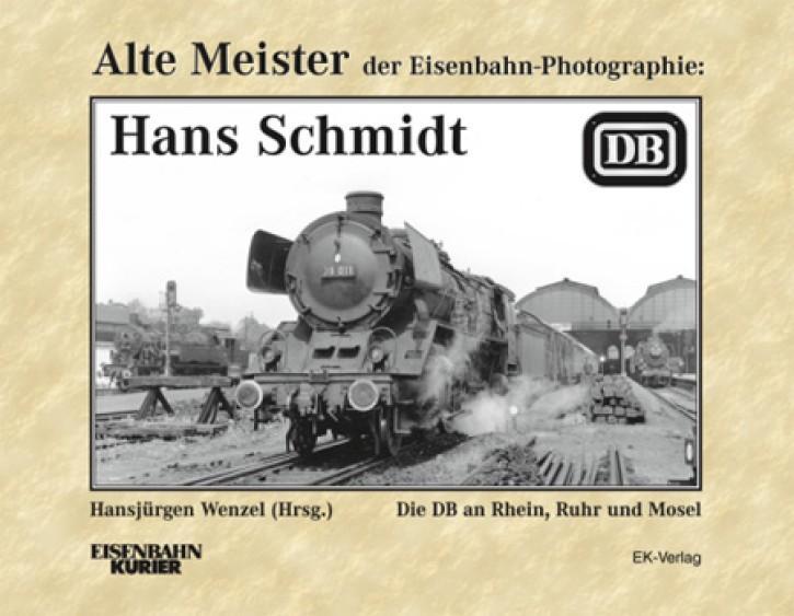 Alte Meister der Eisenbahn-Fotographie: Hans Schmidt. Hansjürgen Wenzel (Hrsg.)