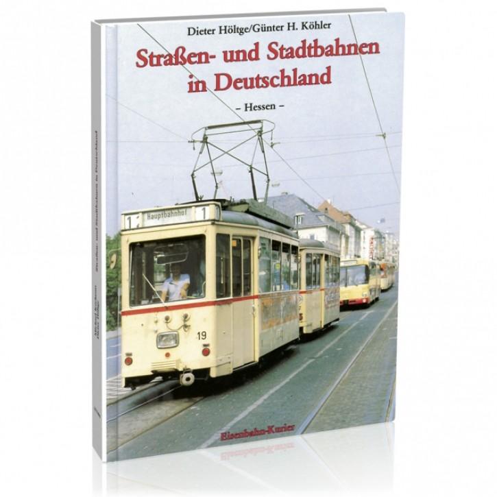 Straßen- und Stadtbahnen in Deutschland Band 1. Hessen. Dieter Höltge & Günter H. Köhler