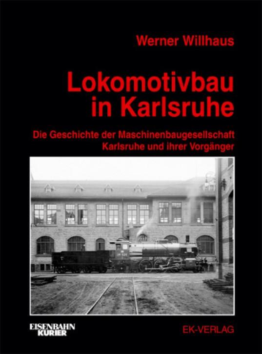 Lokomotivbau in Karlsruhe. Werner Willhaus