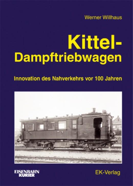 Kittel-Dampftriebwagen. Innovation des Nachverkehrs vor 100 Jahren. Werner Willhaus