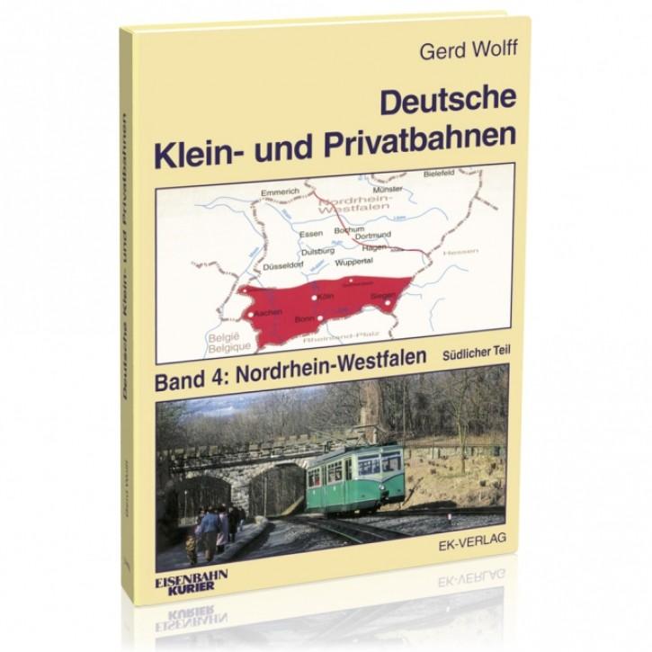 Deutsche Klein- und Privatbahnen Band 4: Nordrhein-Westfalen Südlicher Teil. Gerd Wolff