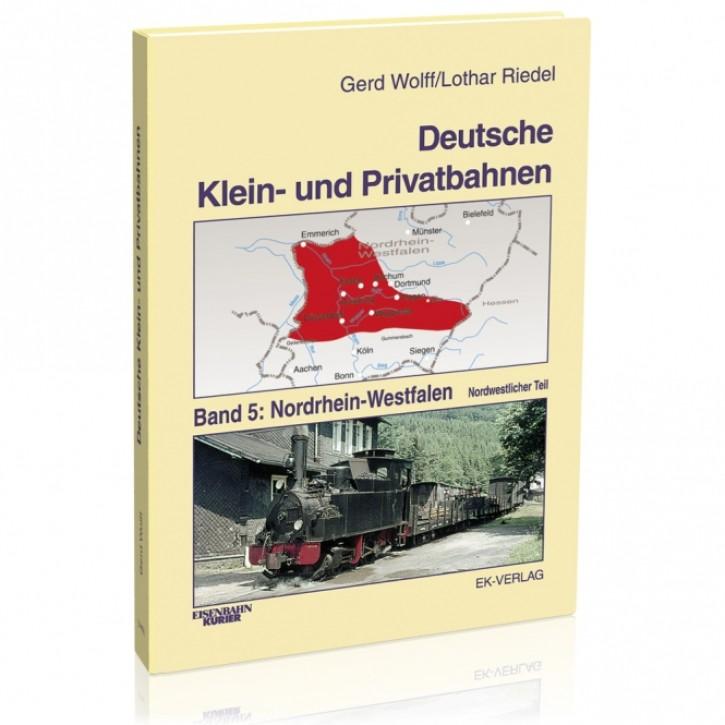 Deutsche Klein- und Privatbahnen Band 5: Nordrhein-Westfalen - Nordwestlicher Teil. Gerd Wolff