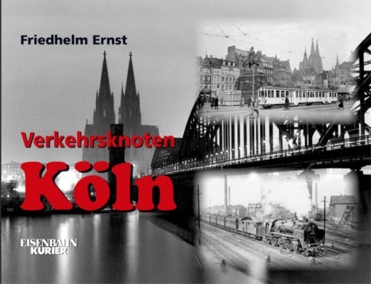 Verkehrsknoten Köln. Friedhelm Ernst