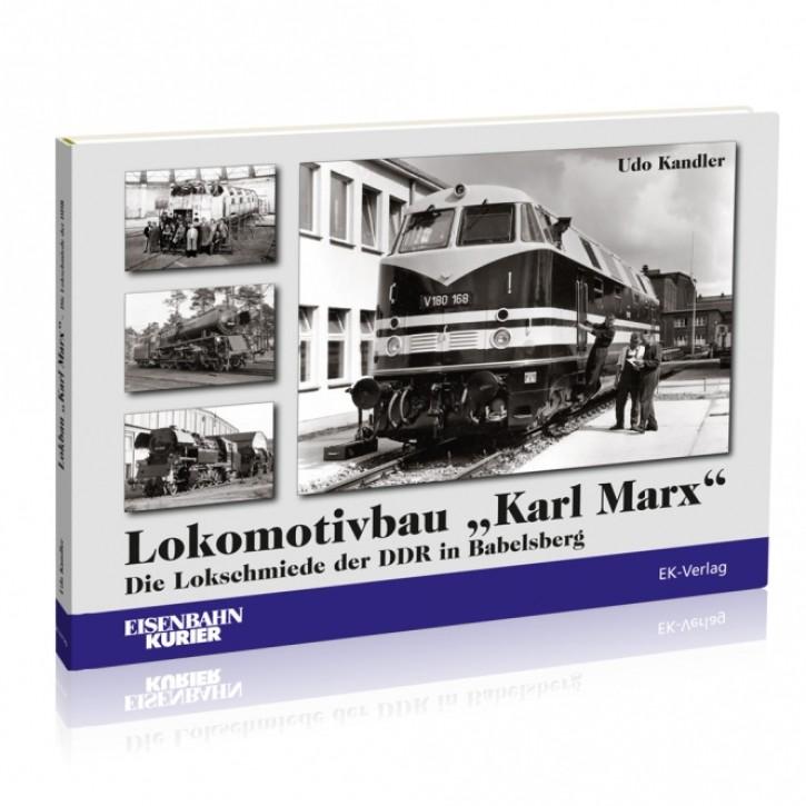 """Lokomotivbau """"Karl Marx"""". Die Lokschmiede der DDR in Babelsberg. Udo Kandler"""