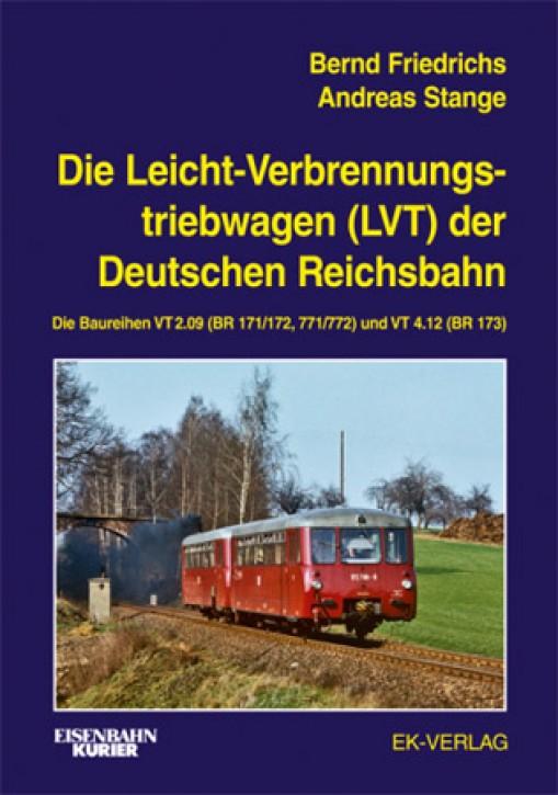 Die Leicht-Verbrennungstriebwagen (LVT) der Deutschen Reichsbahn. Bernd Friedrichs und Andreas Stange