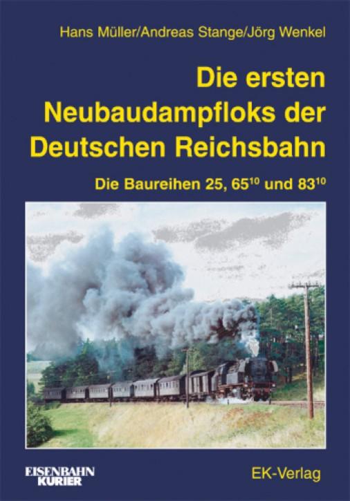 Die ersten Neubaudampfloks der Deutschen Reichsbahn. Die Baureihen 25, 65.10 und 83.10. Hans Müller, Andreas Stange & Jörg Wenkel