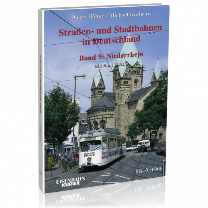 Straßen- und Stadtbahnen in Deutschland Band 9: Niederrhein ohne Duisburg. Dieter Höltge & Michael Kochens
