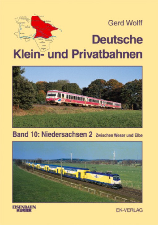 Deutsche Klein- und Privatbahnen Band 10: Niedersachsen 2. Gerd Wolff