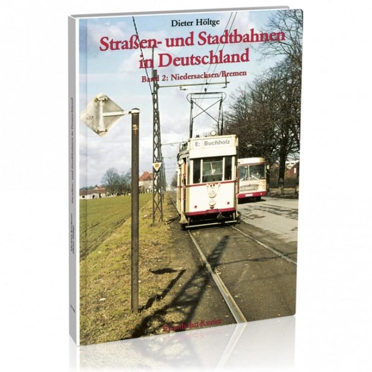 Straßen- & Stadtbahnen in Deutschland. Band 2. Niedersachsen/Bremen. Dieter Höltge