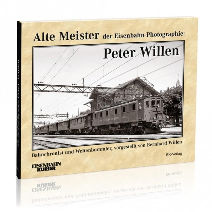 Alte Meister der Eisenbahn-Photographie: Peter Willen. Bahnchronist und Weltenbummler - vorgestellt von Bernhard Willen