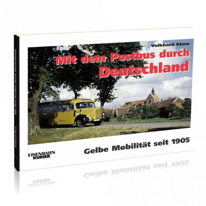 Mit dem Postbus durch Deutschland. Gelbe Mobilität seit 1905. Volkhard Stern