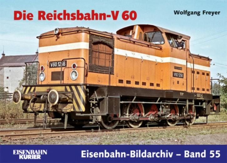 Eisenbahn-Bildarchiv 55. Die Reichsbahn-V 60. Wolfgang Freyer