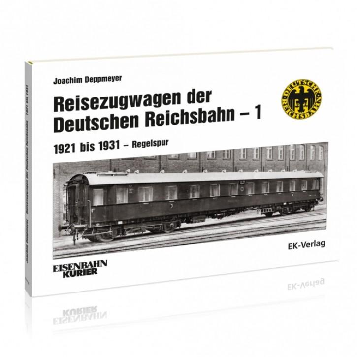 Reisezugwagen der Deutschen Reichsbahn Band 1. 1921 bis 1931 - Regelspur. Joachim Deppmeyer
