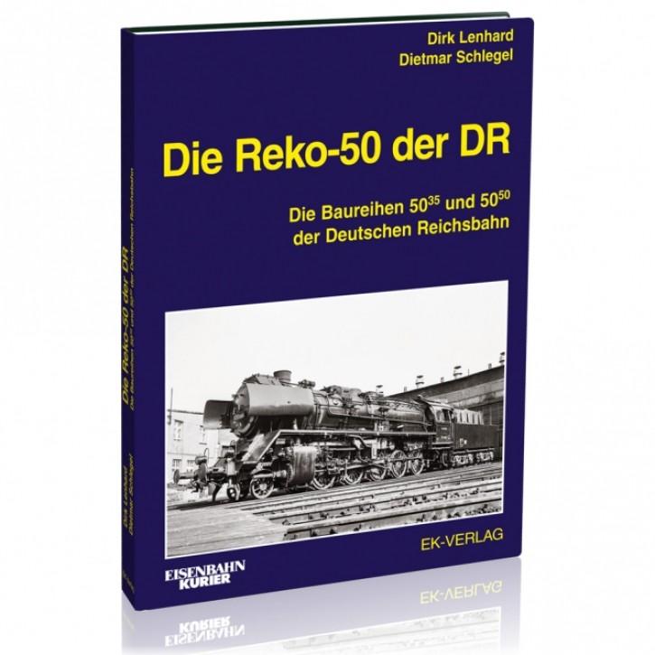 Die Reko-50 der DR. Die Baureihen 50.35-37 und 50.50. Dirk Lenhart, Gerrald Groß und Dietmar Schlegel