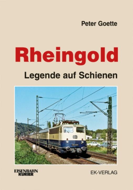 Rheingold. Legende auf Schienen. Peter Goette