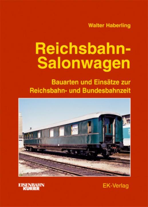 Reichsbahn-Salonwagen. Bauarten und Einsätze zur Reichsbahn- und Bundesbahnzeit. Walter Haberling