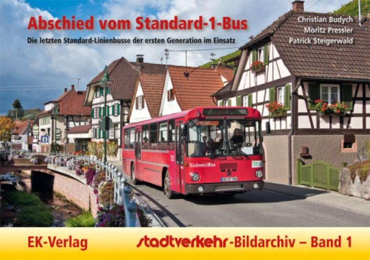 Stadtverkehr-Bildarchiv 1. Abschied vom Standard-1-Bus. Die letzten Standard-Linienbusse der ersten Generation im Einsatz. Christian Budych, Moritz Pressler & Patrick Steigerwald