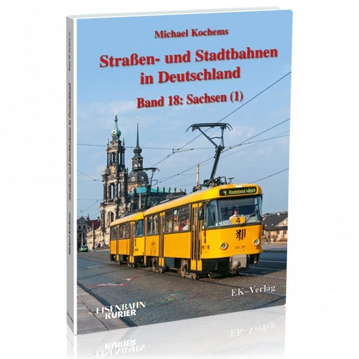 Straßen- und Stadtbahnen in Deutschland Band 18: Sachsen 1. Michael Kochems