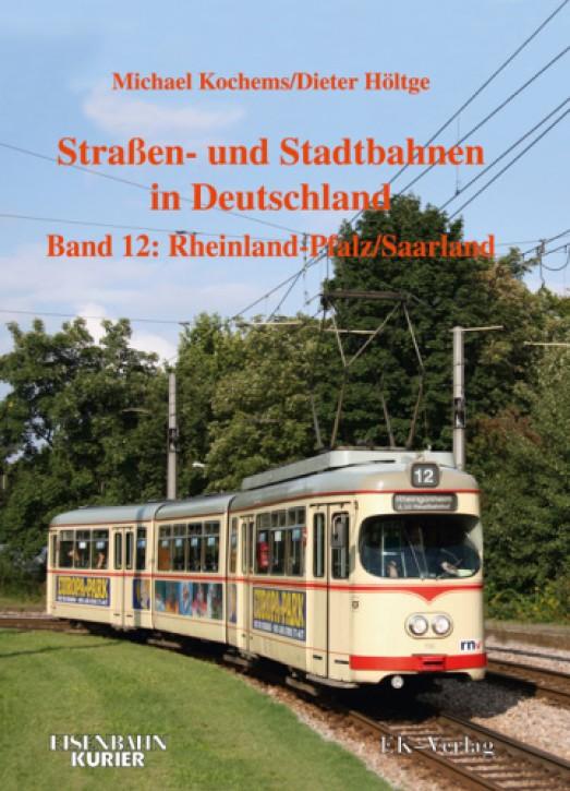 Straßen- und Stadtbahnen in Deutschland Band 12: Rheinland-Pfalz/Saarland. Michael Kochems & Dieter Höltge