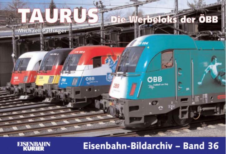 Eisenbahn-Bildarchiv 36. Taurus. Die Werbeloks der ÖBB. Michael Palfinger