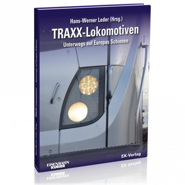 TRAXX-Lokomotiven. Unterwegs auf Europas Schienen. Hans-Werner Leder (Hrsg.)