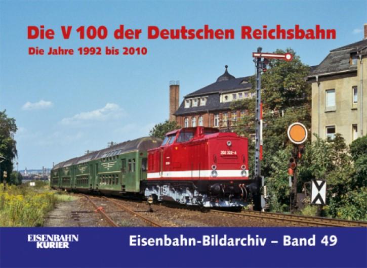 Eisenbahn-Bildarchiv 49. Die V 100 der Deutschen Reichsbahn Band 2. Die Jahre 1992 bis 2010