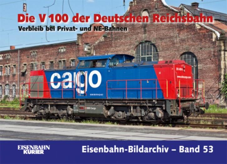 Eisenbahn-Bildarchiv 53: Die V 100 der DR Teil 3. Verbleib bei Privat- und NE-Bahnen