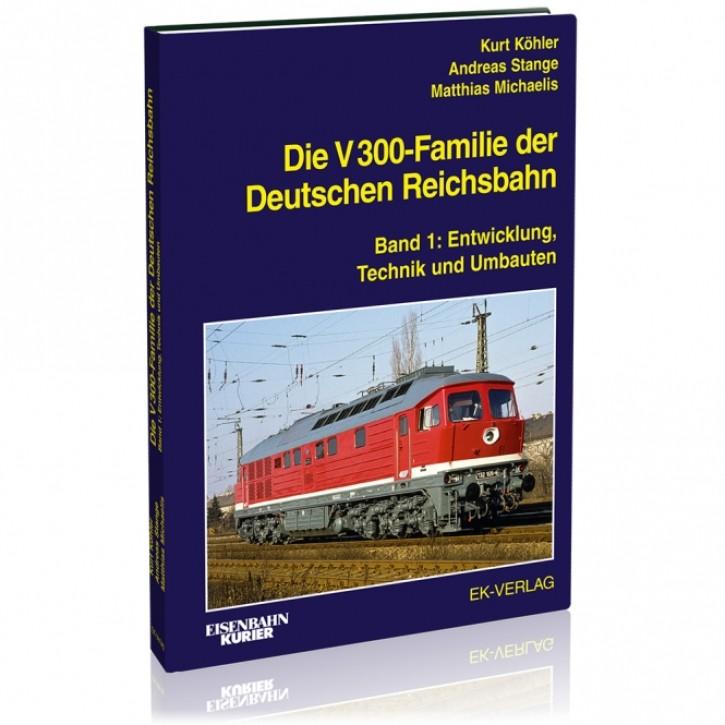 Die V 300-Familie der Deutschen Reichsbahn Band 1: Entwicklung, Technik und Umbauten. Kurt Köhler, Andreas Stange und Matthias Michaelis