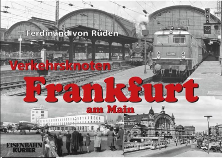 Verkehrsknoten Frankfurt am Main. Ferdinand von Rüden
