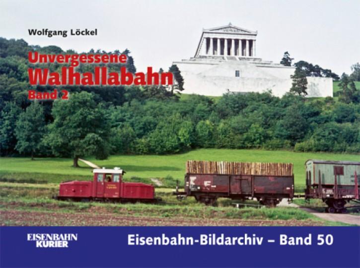 Eisenbahn-Bildarchiv 50. Unvergessene Walhallabahn Band 2. Wolfgang Löckel