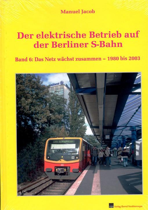 Der elektrische Betrieb auf der Berliner S-Bahn Band 6. Manuel Jacob