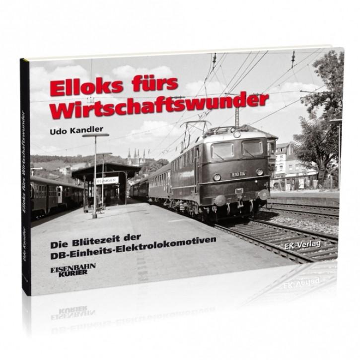 Elloks fürs Wirtschaftswunder. Die Blütezeit der DB-Einheitsellok. Udo Kandler