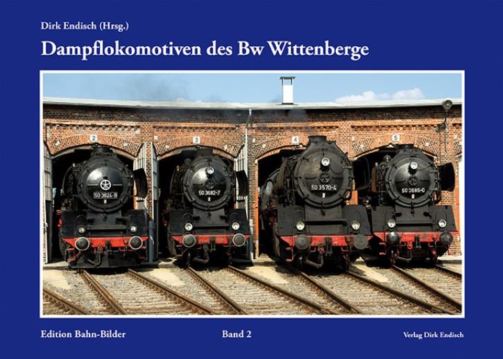 Edition Bahn-Bilder Band 2: Dampflokomotiven des Bw Wittenberge. Dirk Endisch (Hrsg.)