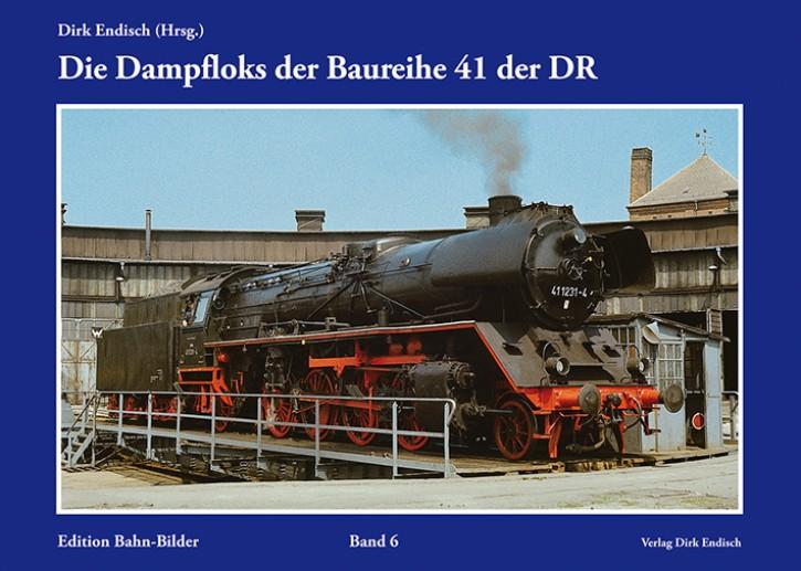 Edition Bahn-Bilder Band 6: Die Dampfloks der Baureihe 41 der DR. Dirk Endisch (Hrsg.)
