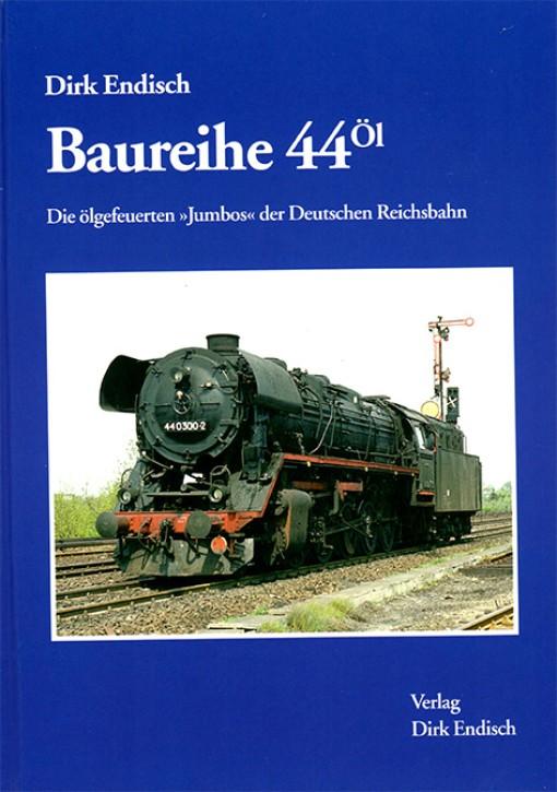 """Baureihe 44 Öl. Die ölgefeuerten """"Jumbos"""" der Deutschen Reichsbahn. Dirk Endisch"""
