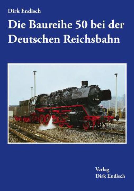 Die Baureihe 50 bei der Deutschen Reichsbahn. Dirk Endisch