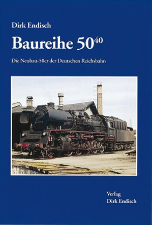Baureihe 50.40. Die Neubau-50er der Deutschen Reichsbahn. Dirk Endisch