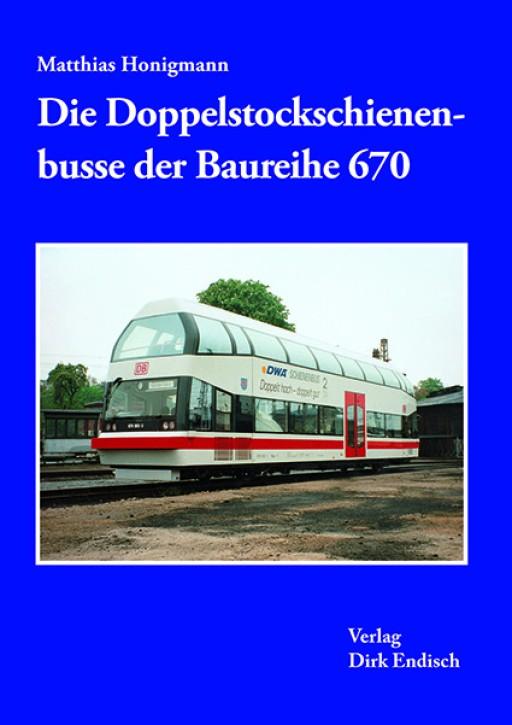 Die Doppelstockschienenbusse der Baureihe 670. Matthias Honigmann