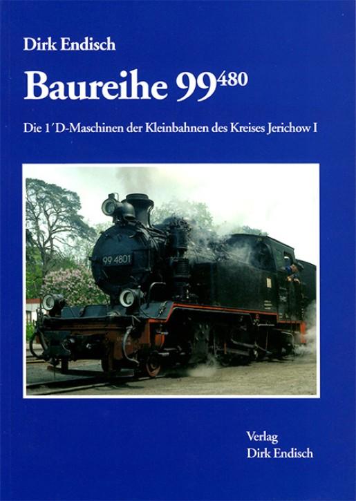 Baureihe 99.480. Die 1´D-Maschinen der Kleinbahnen des Kreises Jerichow I. Dirk Endisch